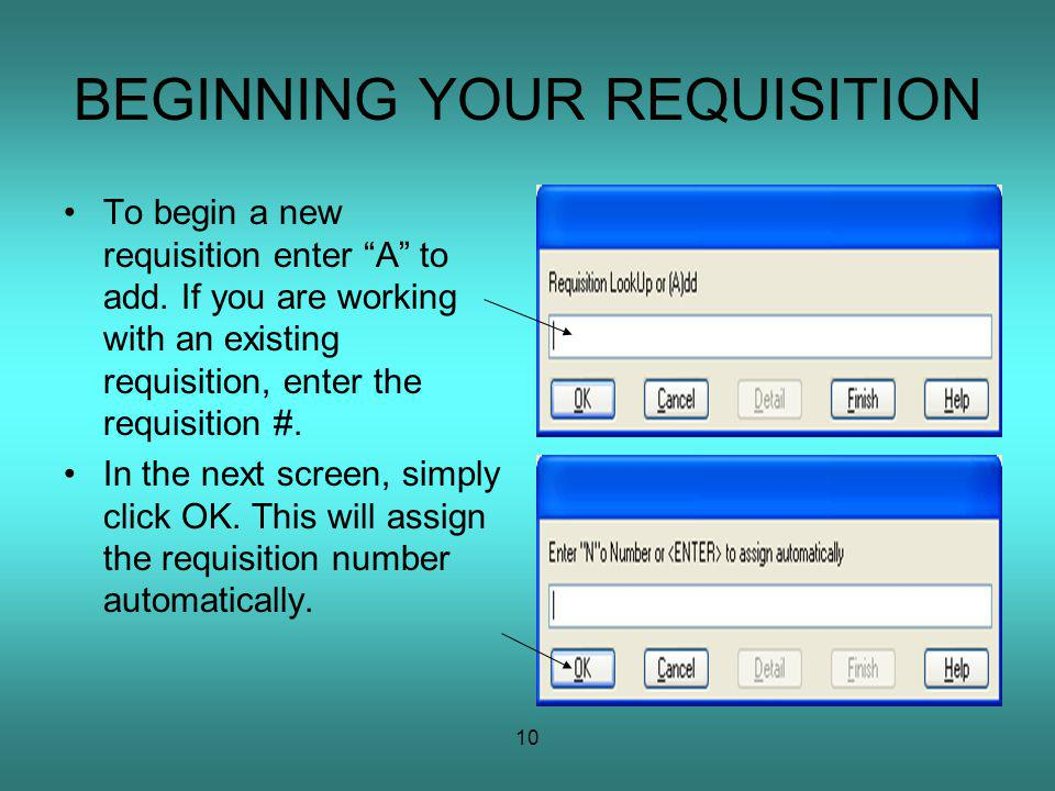 10 BEGINNING YOUR REQUISITION To begin a new requisition enter A to add.