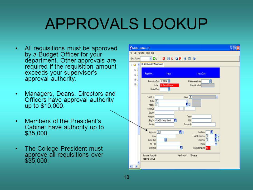 18 APPROVALS LOOKUP All requisitions must be approved by a Budget Officer for your department.