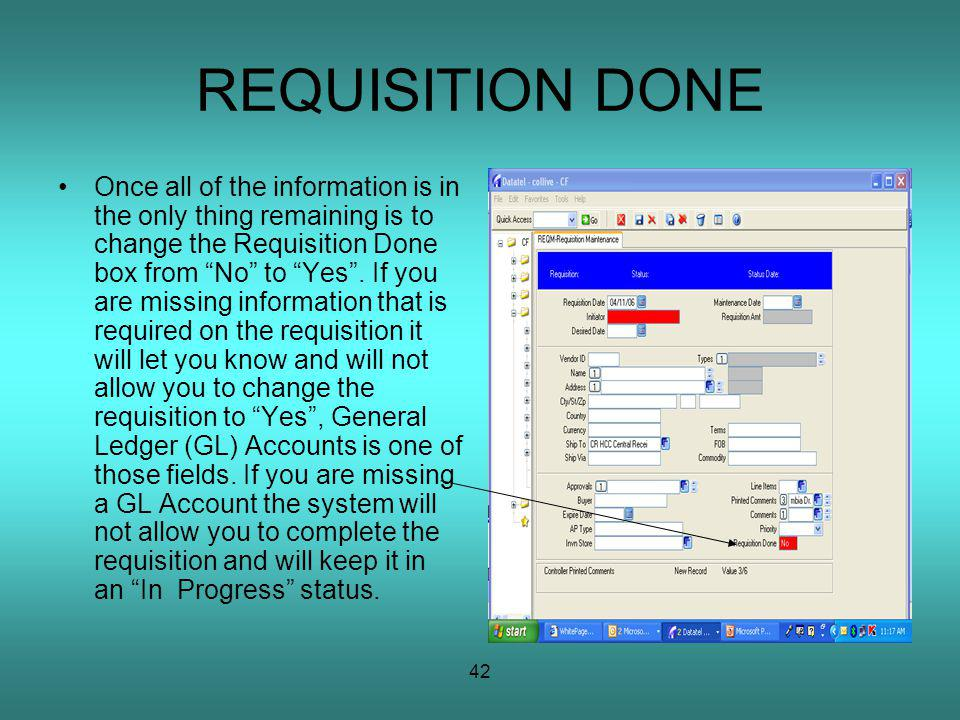 42 REQUISITION DONE Once all of the information is in the only thing remaining is to change the Requisition Done box from No to Yes.