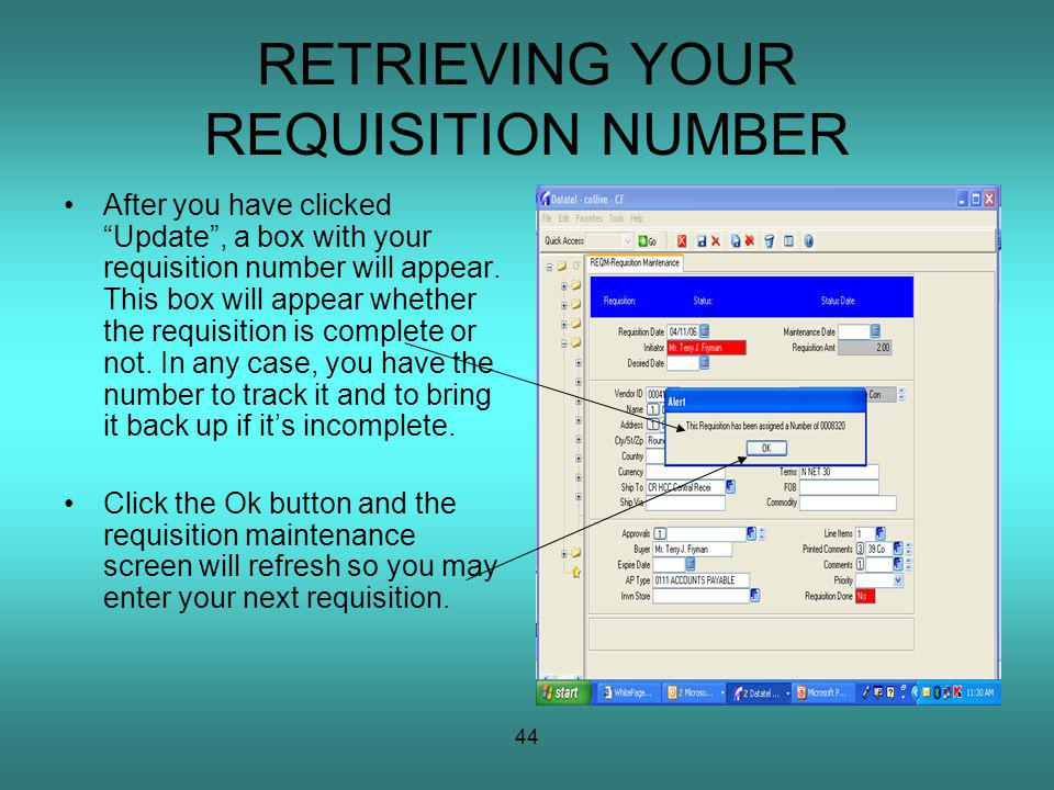 44 RETRIEVING YOUR REQUISITION NUMBER After you have clicked Update, a box with your requisition number will appear.