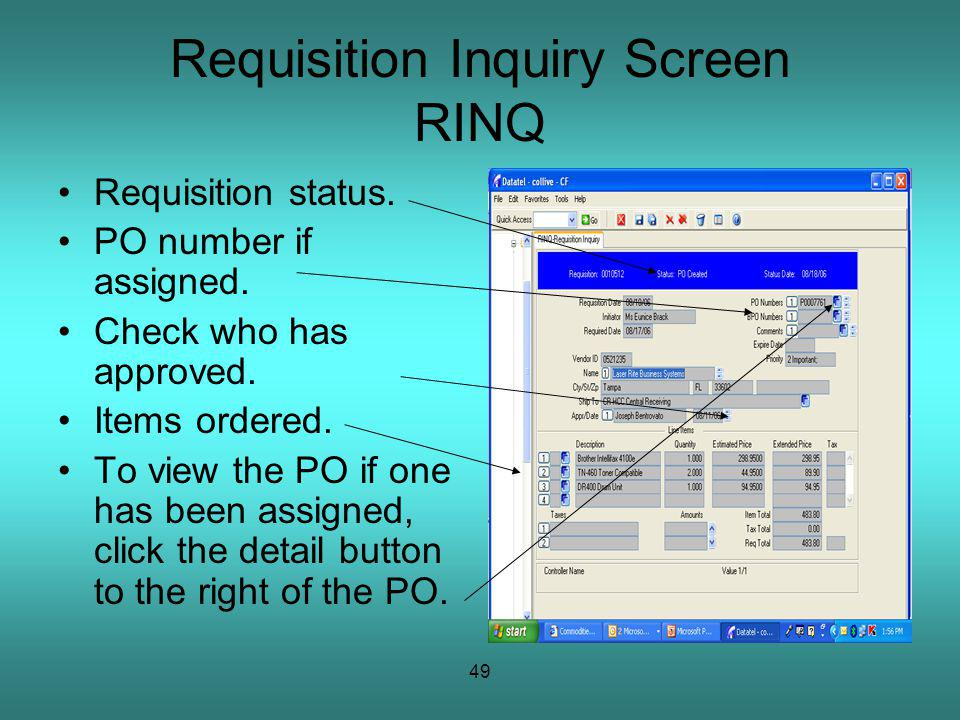 49 Requisition Inquiry Screen RINQ Requisition status.