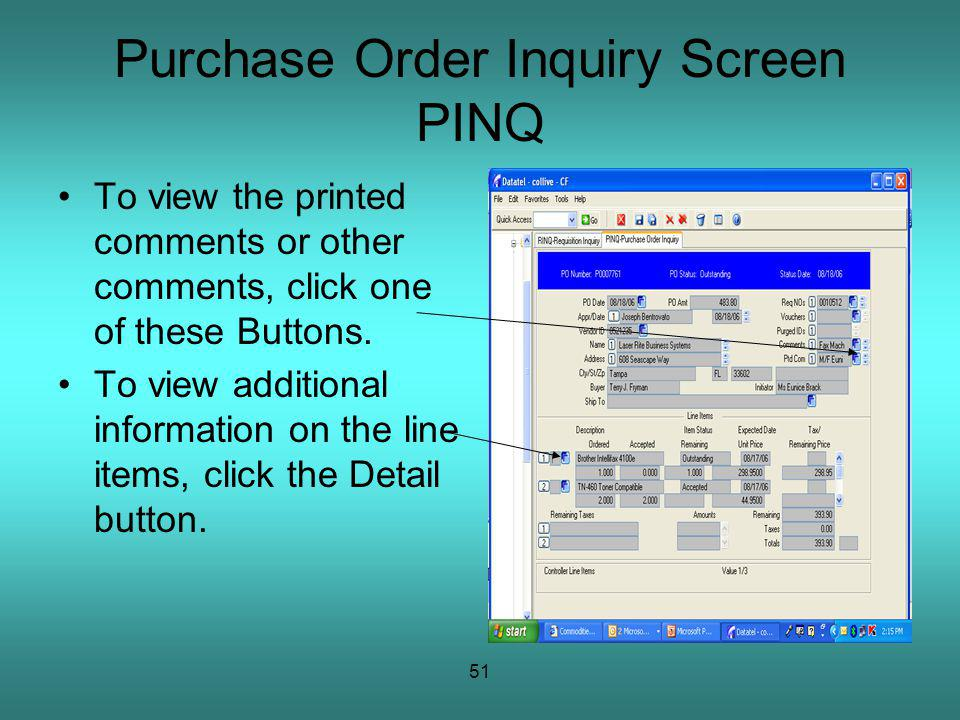 51 Purchase Order Inquiry Screen PINQ To view the printed comments or other comments, click one of these Buttons.