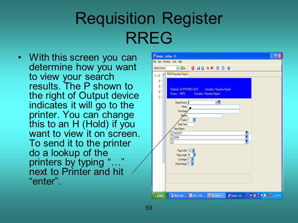 59 Requisition Register RREG With this screen you can determine how you want to view your search results.