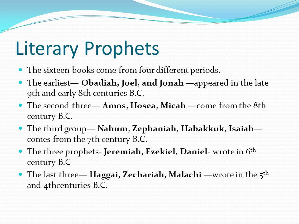 Background history Prophetic literature - began to be produced in the days when the two Jehorams (Jorams) ruled, one in the north and the other in the south.