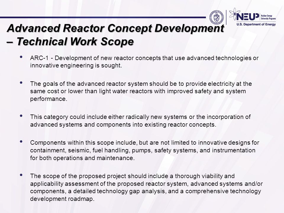 Advanced Reactor Concept Development – Technical Work Scope ARC-1 - Development of new reactor concepts that use advanced technologies or innovative e