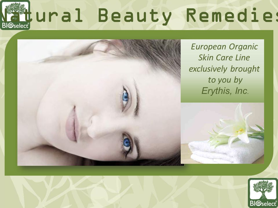 European Organic Skin Care Line exclusively brought to you by Erythis, Inc. Natural Beauty Remedies