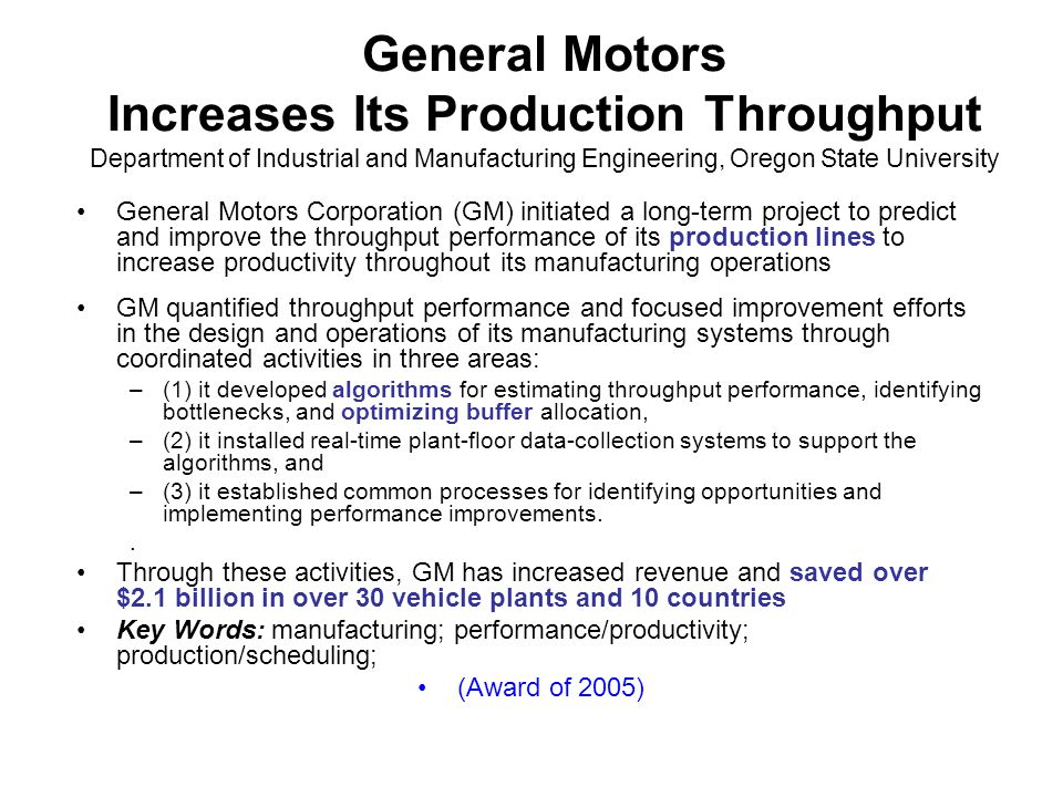 General Motors Increases Its Production Throughput Department of Industrial and Manufacturing Engineering, Oregon State University General Motors Corp