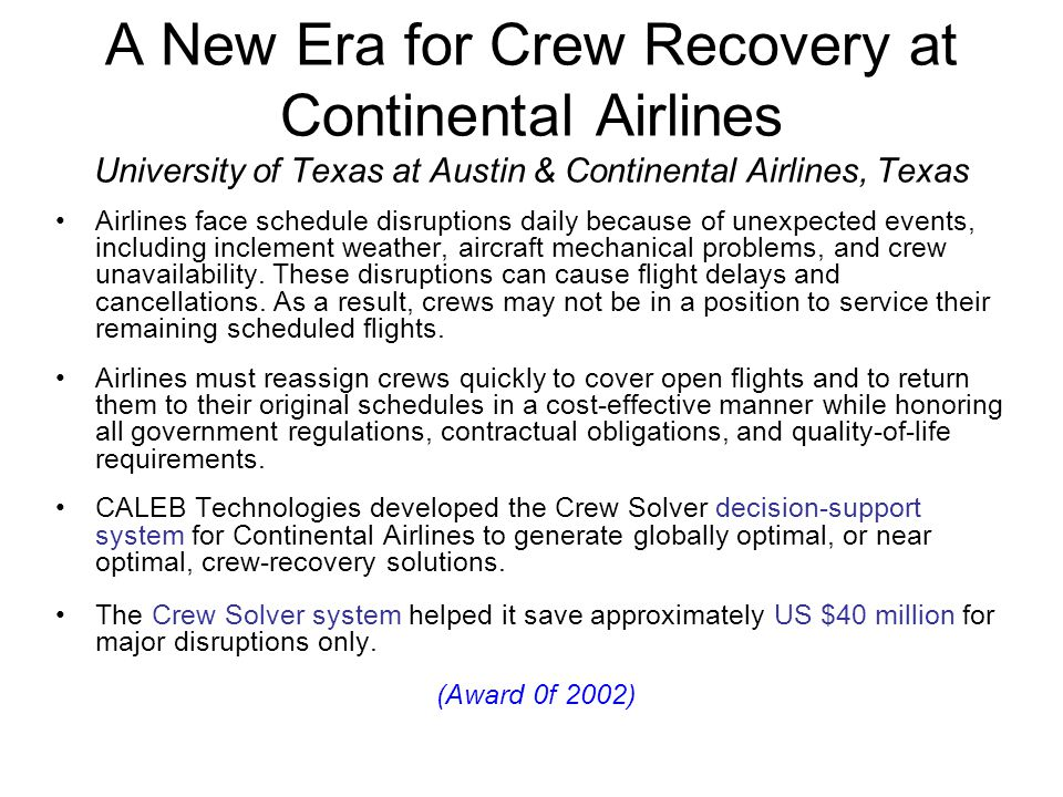A New Era for Crew Recovery at Continental Airlines University of Texas at Austin & Continental Airlines, Texas Airlines face schedule disruptions dai