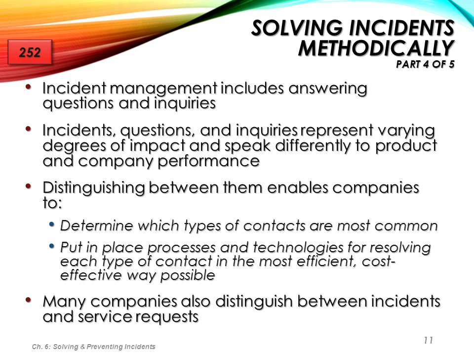 11 Incident management includes answering questions and inquiries Incident management includes answering questions and inquiries Incidents, questions,