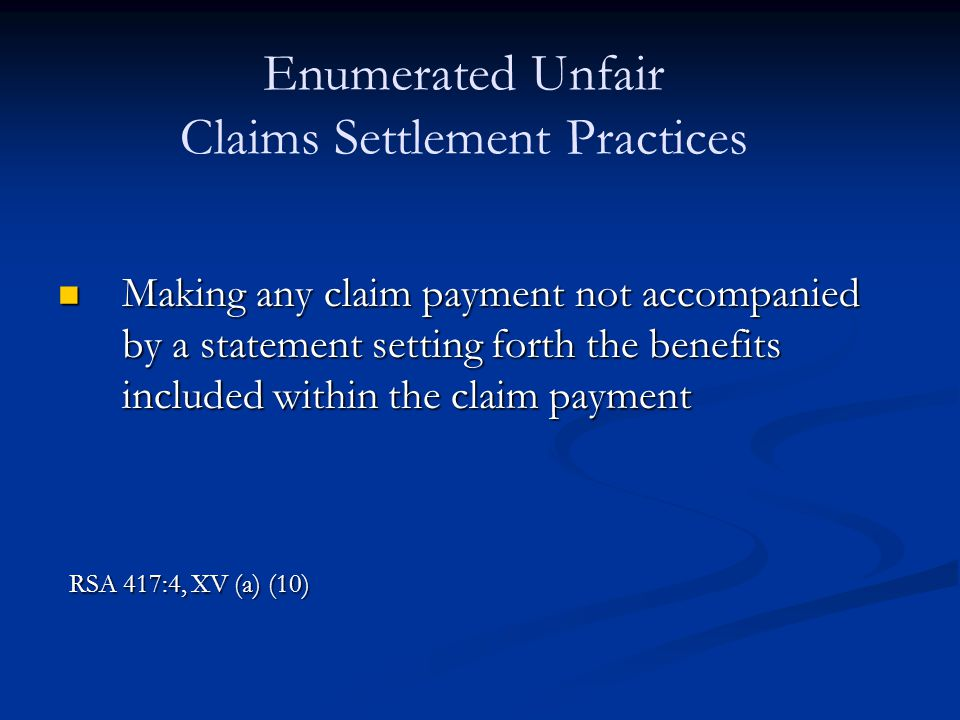 Making any claim payment not accompanied by a statement setting forth the benefits included within the claim payment Making any claim payment not acco