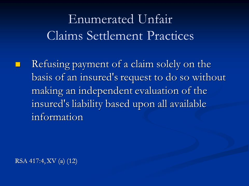 Refusing payment of a claim solely on the basis of an insured's request to do so without making an independent evaluation of the insured's liability b