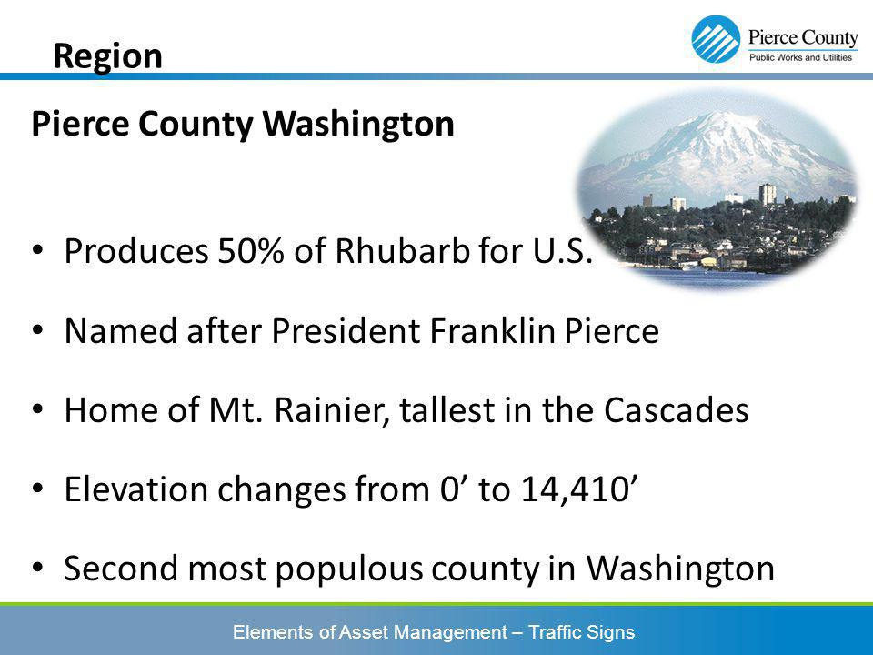 Elements of Asset Management – Traffic Signs Region Pierce County Washington Produces 50% of Rhubarb for U.S.