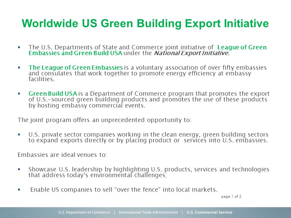 Worldwide US Green Building Export Initiative The U.S. Departments of State and Commerce joint initiative of League of Green Embassies and Green Build