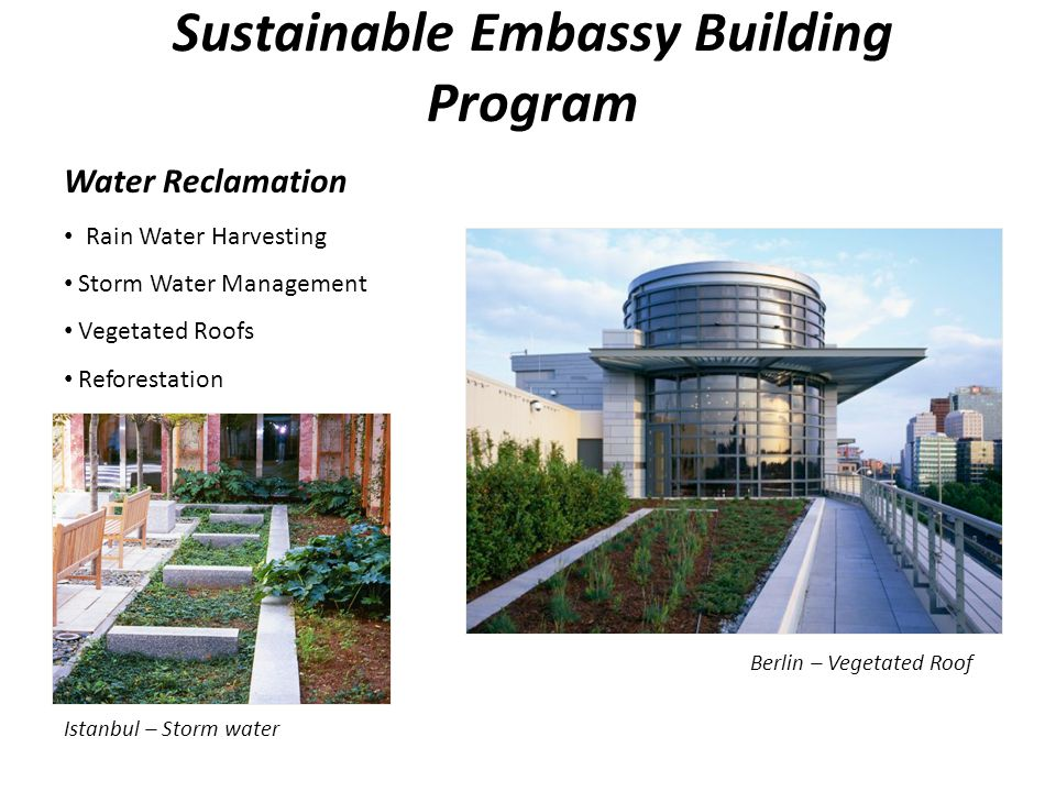 Water Reclamation Rain Water Harvesting Storm Water Management Vegetated Roofs Reforestation Berlin, NOB Berlin – Vegetated Roof Istanbul – Storm wate