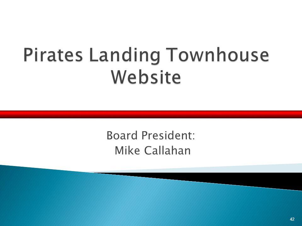 Board President: Mike Callahan 42