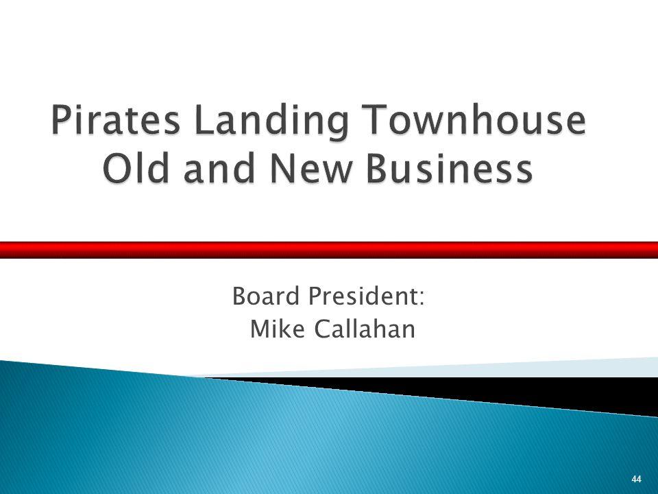 Board President: Mike Callahan 44