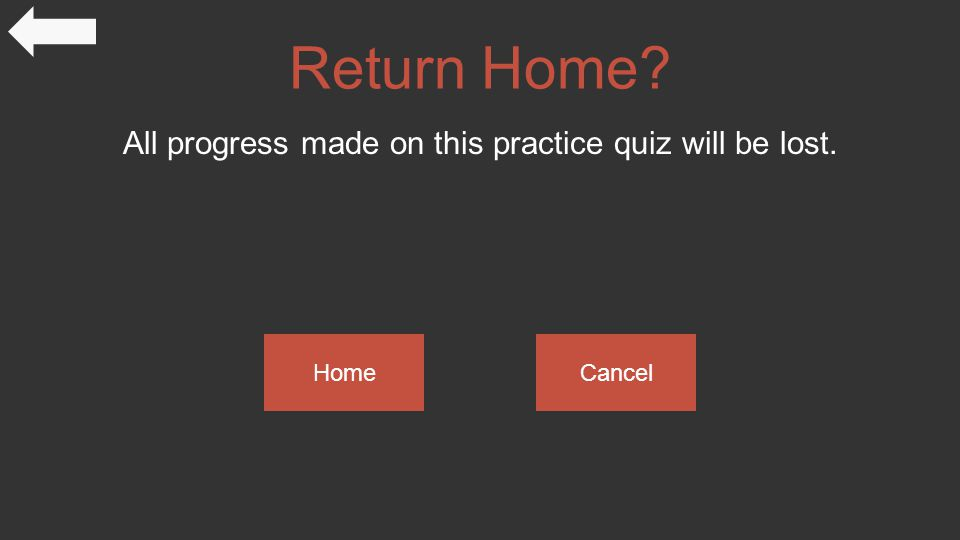 Return Home? All progress made on this practice quiz will be lost. HomeCancel