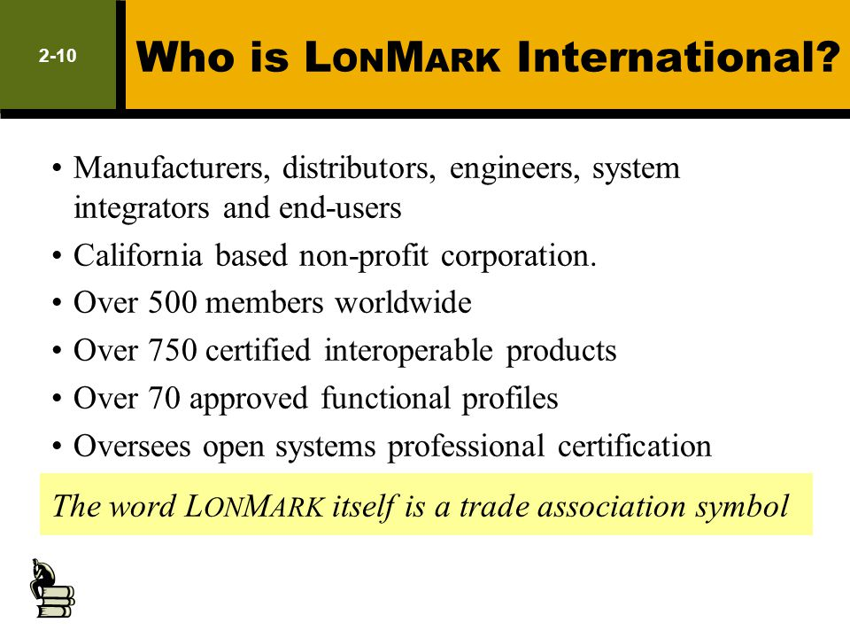 Who is L ON M ARK International? Manufacturers, distributors, engineers, system integrators and end-users California based non-profit corporation. Ove