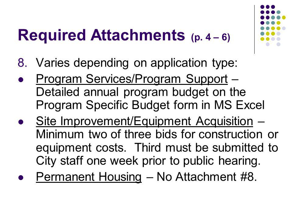 Required Attachments (p. 4 – 6) 8.Varies depending on application type: Program Services/Program Support – Detailed annual program budget on the Progr