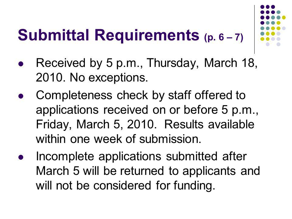 Submittal Requirements (p.6 – 7) Received by 5 p.m., Thursday, March 18, 2010.