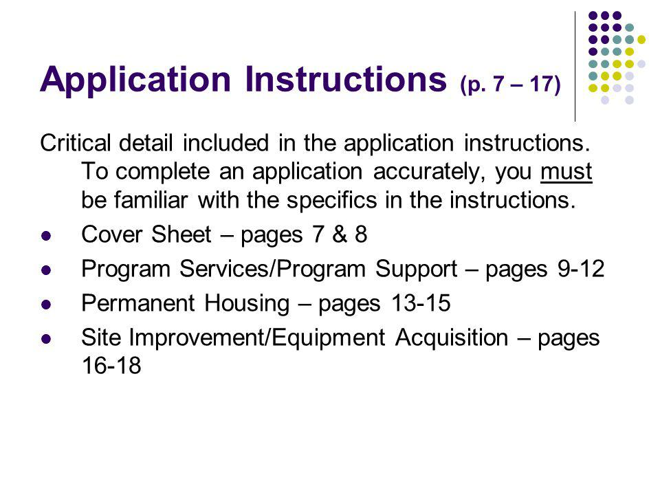 Application Instructions (p. 7 – 17) Critical detail included in the application instructions.