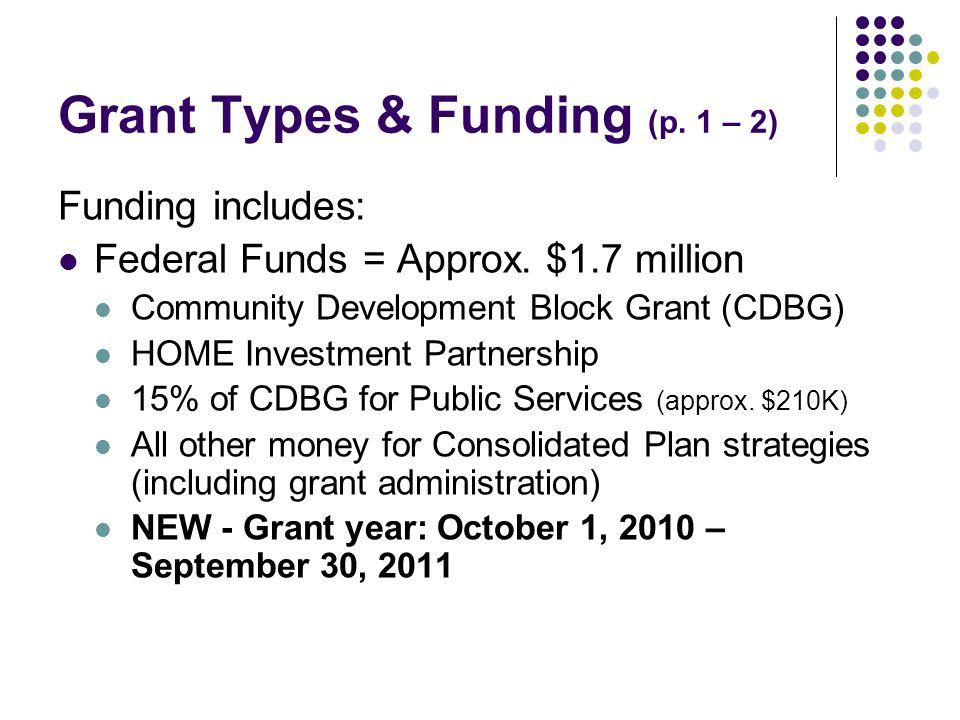 Grant Types & Funding (p. 1 – 2) Funding includes: Federal Funds = Approx.