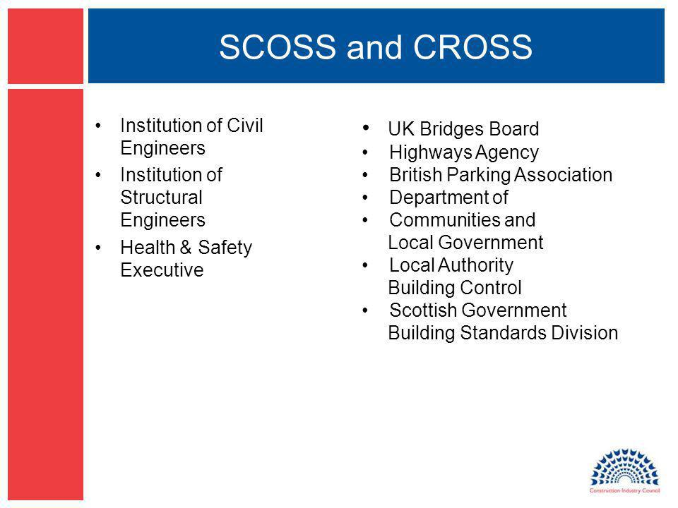 SCOSS and CROSS Institution of Civil Engineers Institution of Structural Engineers Health & Safety Executive UK Bridges Board Highways Agency British