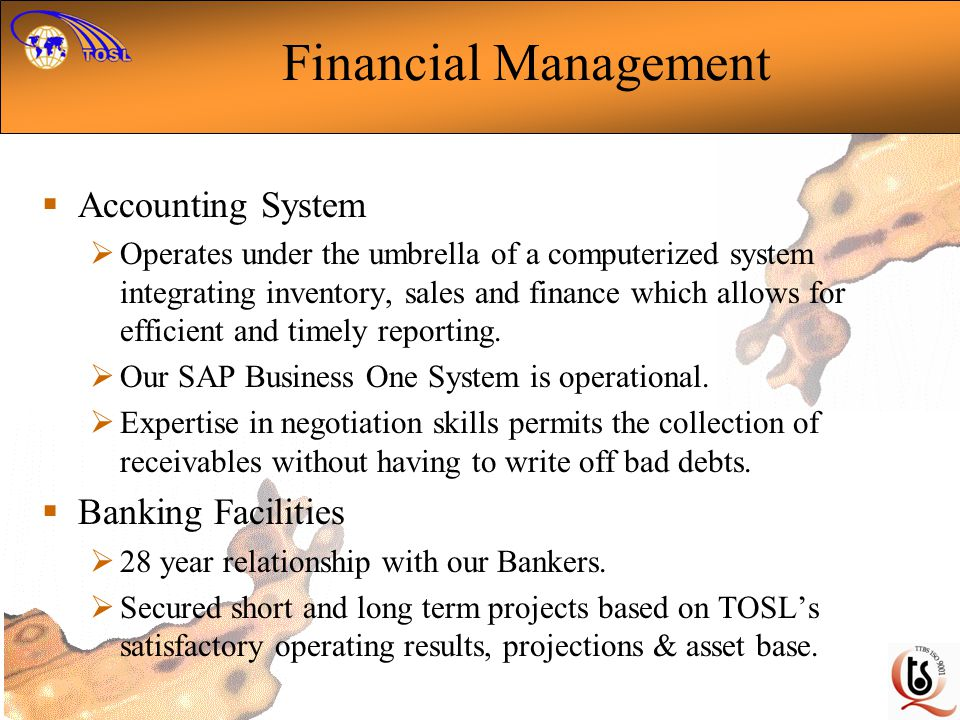 Financial Management Accounting System Operates under the umbrella of a computerized system integrating inventory, sales and finance which allows for