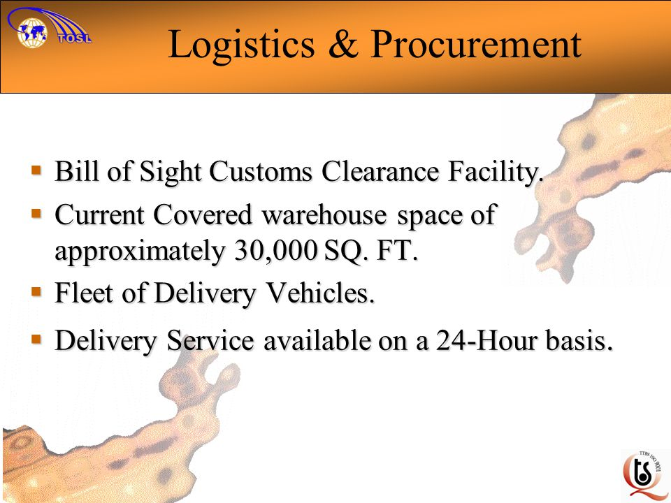 Logistics & Procurement Bill of Sight Customs Clearance Facility. Bill of Sight Customs Clearance Facility. Current Covered warehouse space of approxi