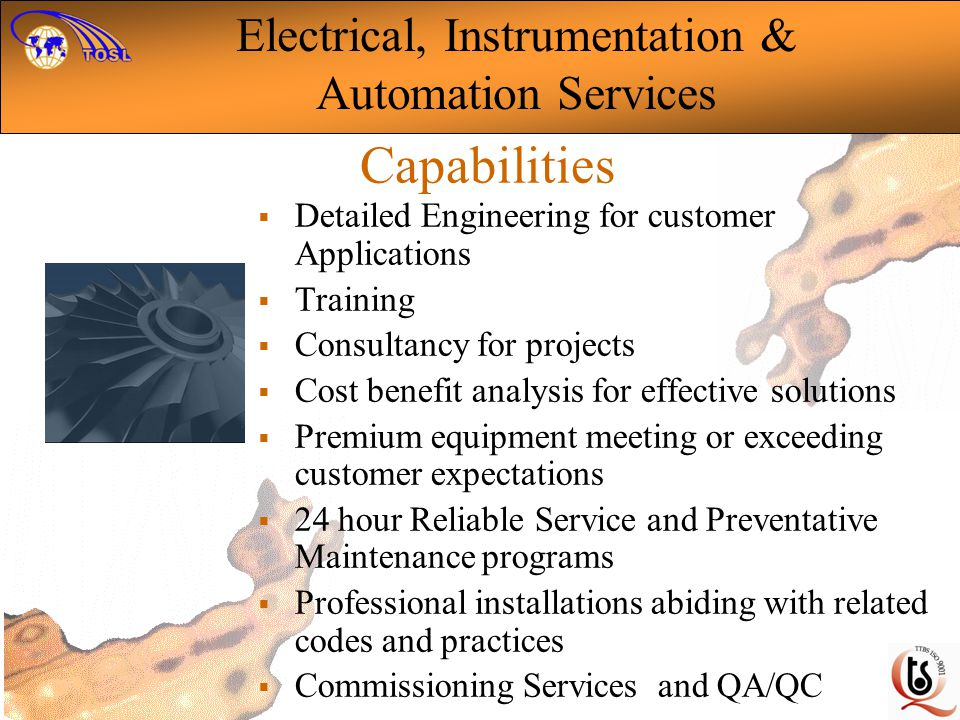 Capabilities Detailed Engineering for customer Applications Training Consultancy for projects Cost benefit analysis for effective solutions Premium eq