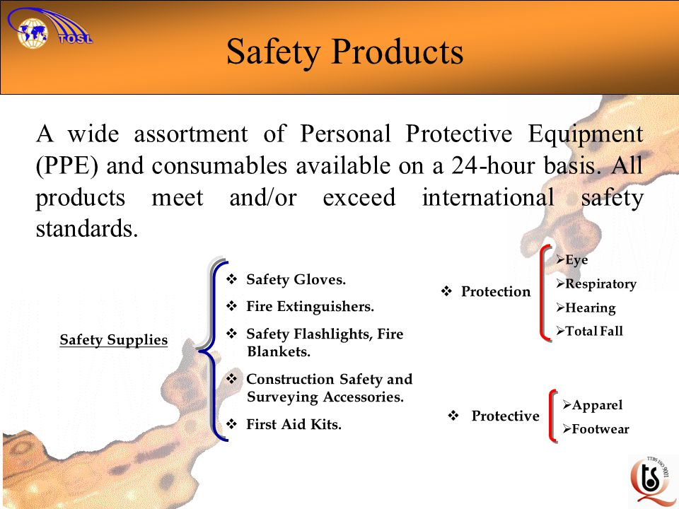 Safety Products A wide assortment of Personal Protective Equipment (PPE) and consumables available on a 24-hour basis. All products meet and/or exceed
