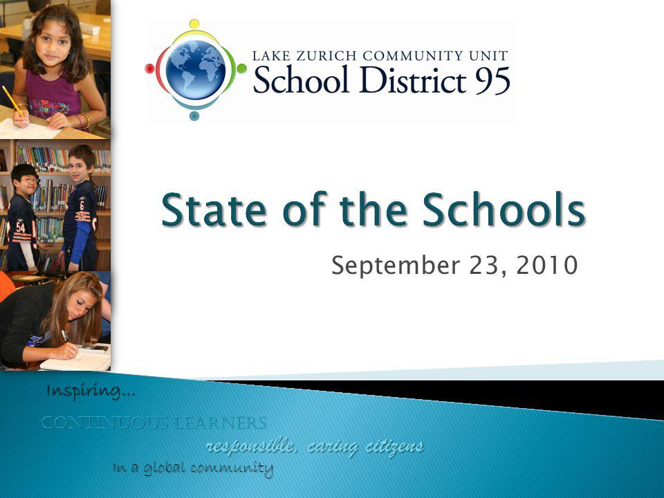 September 23, 2010 continuous learners responsible, caring citizens Inspiring… In a global community
