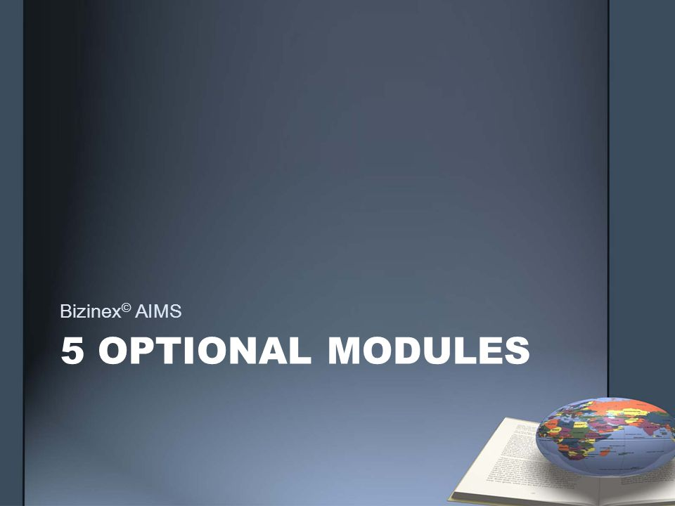 5 OPTIONAL MODULES Bizinex © AIMS