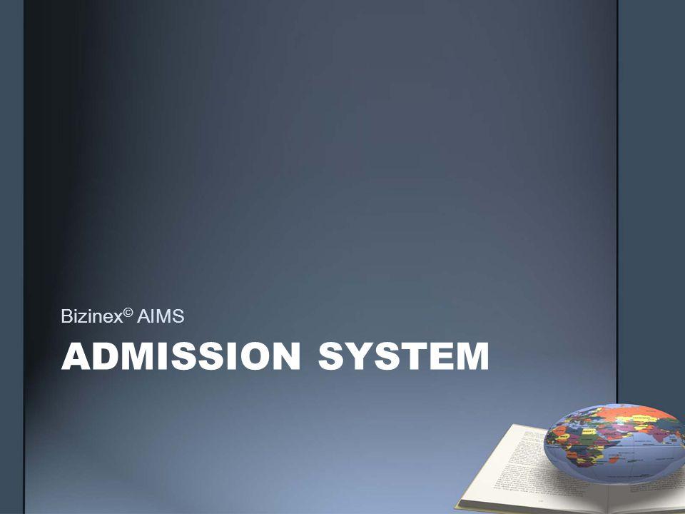 ADMISSION SYSTEM Bizinex © AIMS