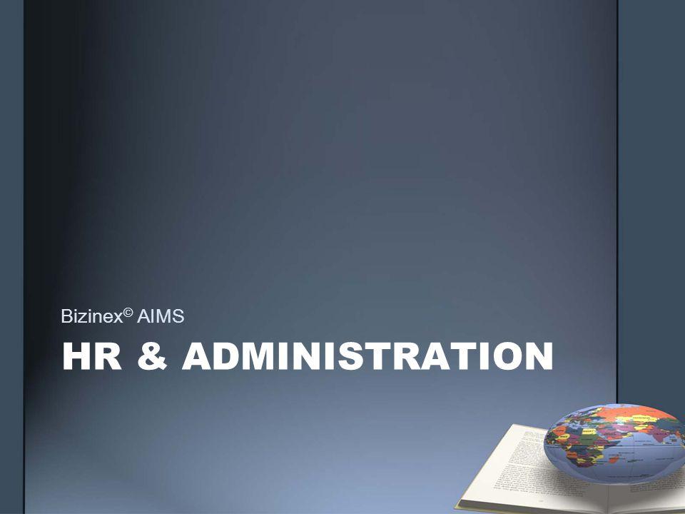 HR & ADMINISTRATION Bizinex © AIMS