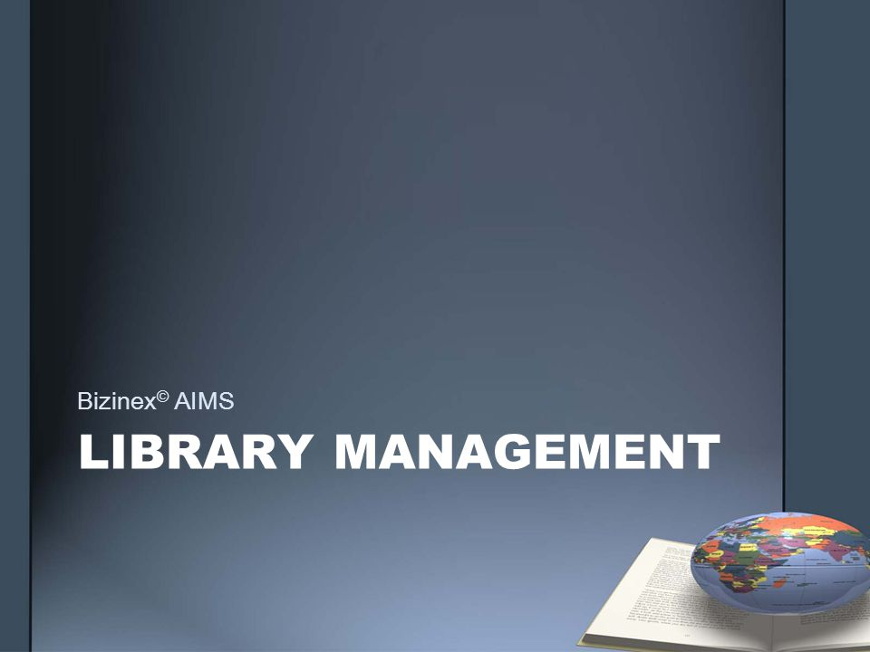 LIBRARY MANAGEMENT Bizinex © AIMS