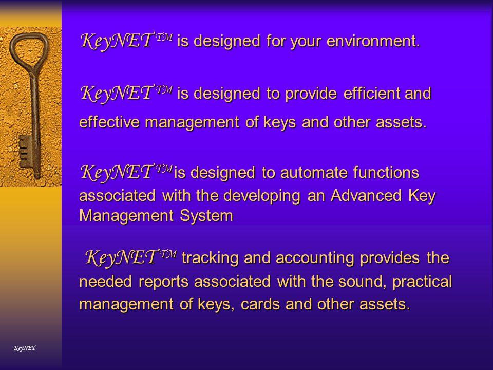 KeyNET TM is designed for your environment.