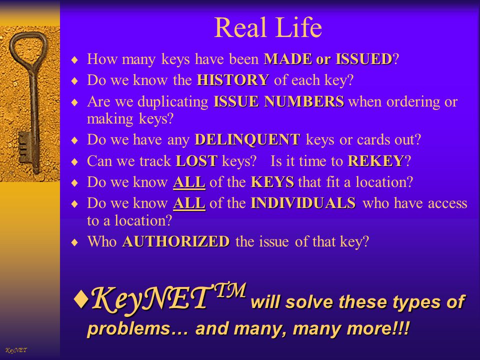 Real Life MADE or ISSUED How many keys have been MADE or ISSUED.