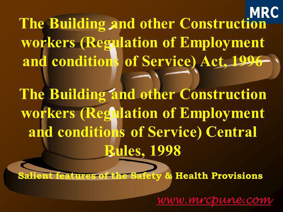 2 Objectives *To regulate the employment & conditions of Service *To provide for Safety, Health & Welfare measures *To give the Building & Construction workers Social Security