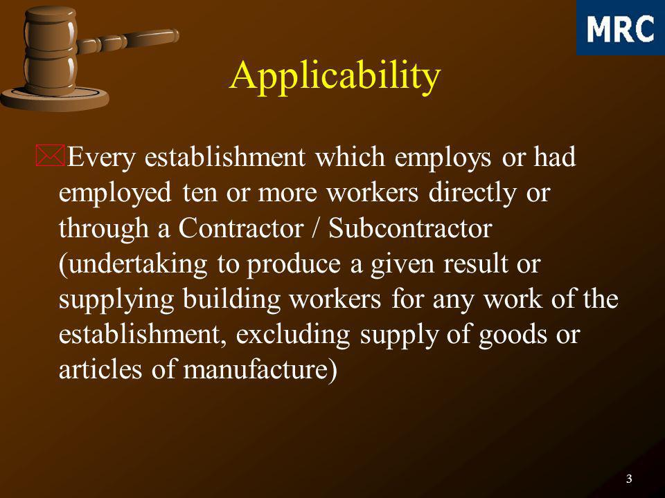 4 Exemption *Any building or Construction work to which Factories Act, 1948 or Mines Act, 1952 apply