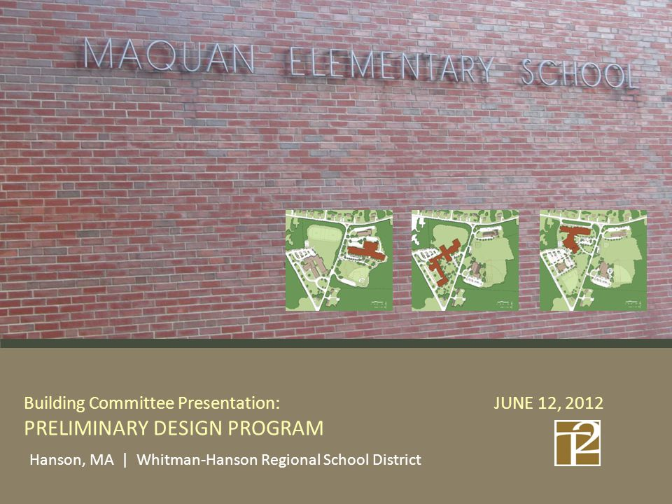 Option 3| PK-2, Renovation and Addition to Maquan with Partial Demolition – Site Plan Maquan PK-2: Enrollment: 395 Demolition of the 1-story core Addition of a new 2-story core, Renovation of the existing 2-story classroom wing, for Pre-K to grade 2.