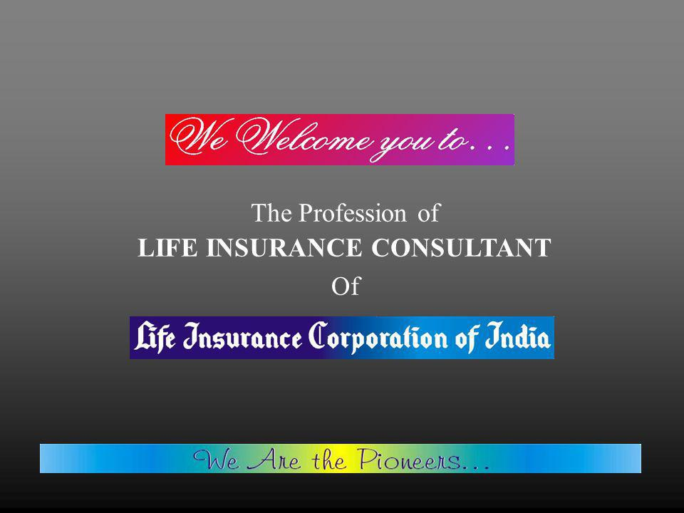 The Profession of LIFE INSURANCE CONSULTANT Of