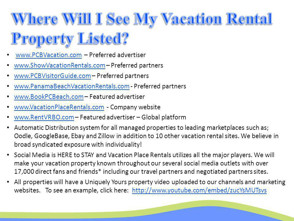 www.PCBVacation.com – Preferred advertiserwww.PCBVacation.com www.ShowVacationRentals.com – Preferred partners www.ShowVacationRentals.com www.PCBVisi