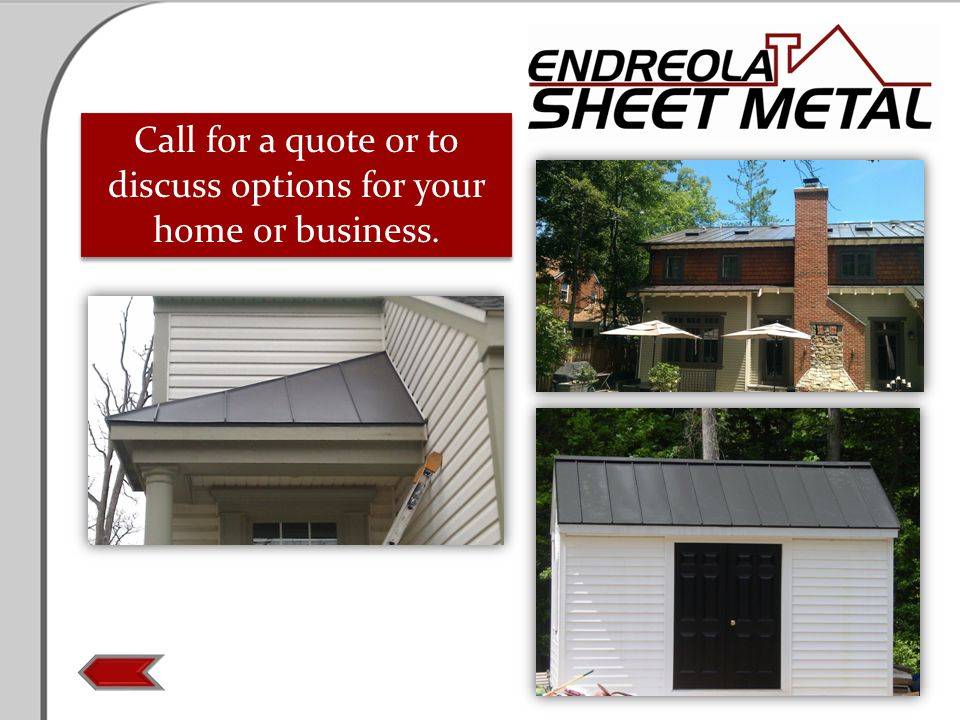 Call for a quote or to discuss options for your home or business.