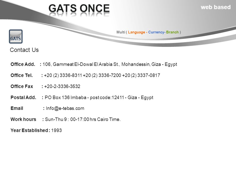Contact Us Office Add. : 106, Gammeat El-Dowal El Arabia St., Mohandessin, Giza - Egypt Office Tel.