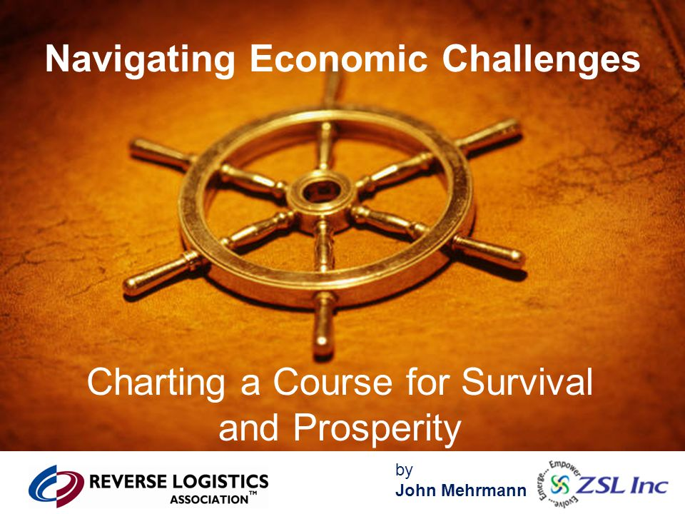 by John Mehrmann Navigating Economic Challenges Charting a Course for Survival and Prosperity