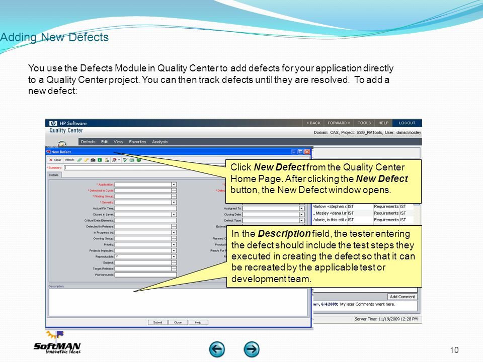 10 Adding New Defects You use the Defects Module in Quality Center to add defects for your application directly to a Quality Center project. You can t