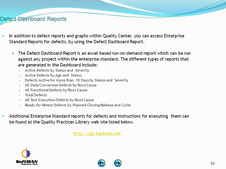 54 Defect Dashboard Reports In addition to defect reports and graphs within Quality Center, you can access Enterprise Standard Reports for defects, by
