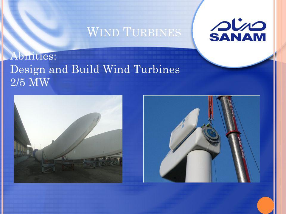 W IND T URBINES Abilities: Design and Build Wind Turbines 2/5 MW