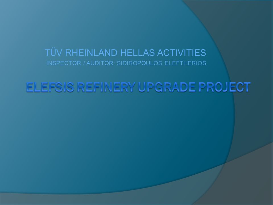 T Ü V RHEINLAND HELLAS ACTIVITIES INSPECTOR / AUDITOR: SIDIROPOULOS ELEFTHERIOS